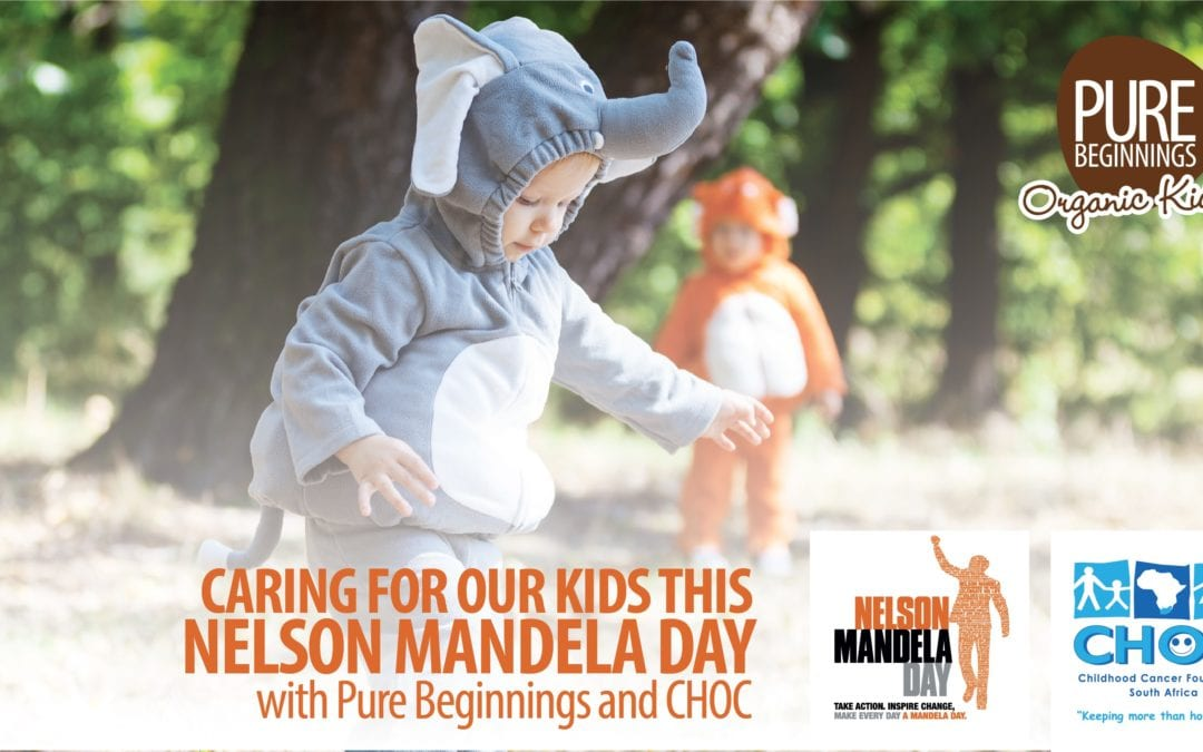 Caring for our Kids this Nelson Mandela Day with Pure Beginnings and CHOC