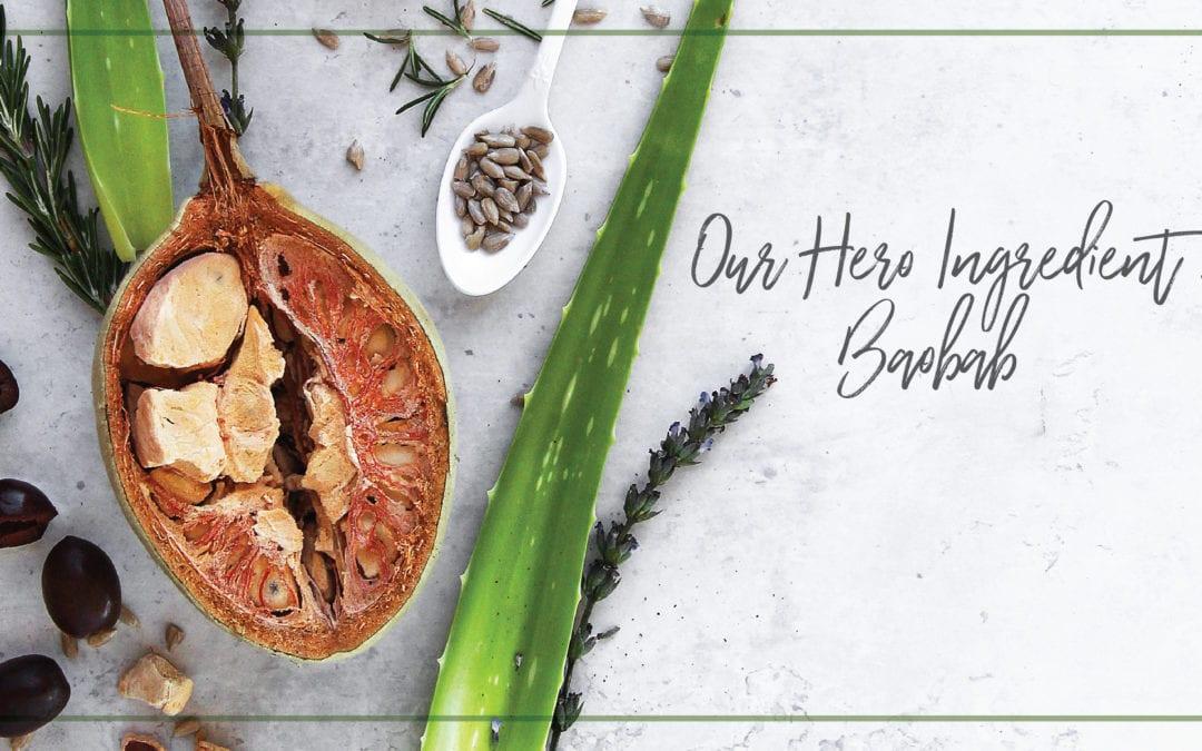 Our Hero Ingredient: Baobab